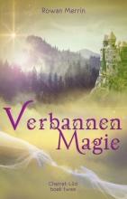 Rowan Merrin , Verbannen magie