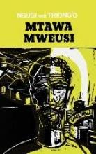Wa Thiong`O, Ngugi Mtawa Mweusi