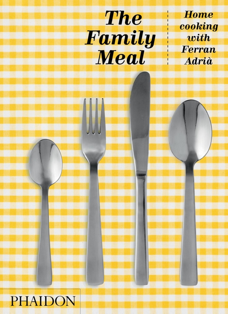 Ferran Adrià,The Family Meal