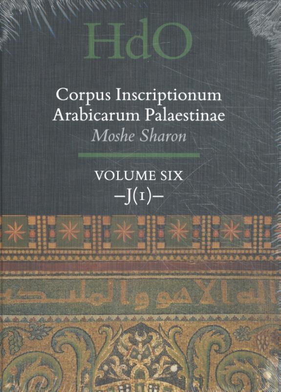Moshe Sharon,Corpus Inscriptionum Arabicarum Palaestinae, Volume Six: -J (1)-
