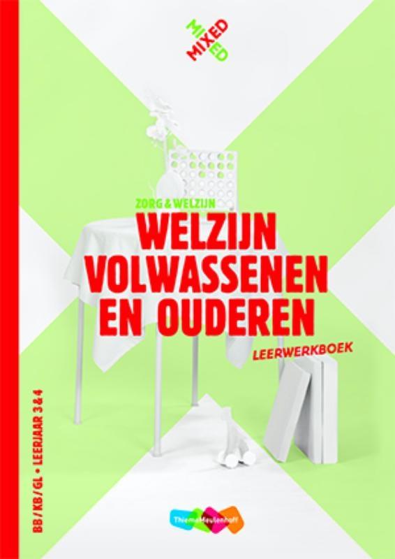 Chantal Visser,Welzijn volwassenen en ouderen BB/KB/GL Leerjaar 3&4 Leerwerkboek + totaallicentie
