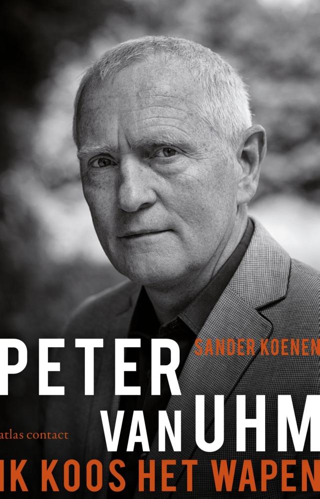 Sander Koenen,Peter van Uhm: ik koos het wapen