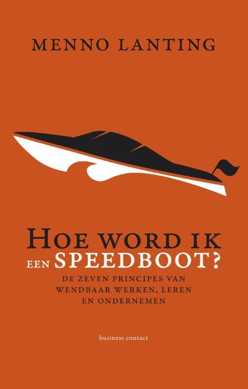 Menno Lanting,Hoe word ik een speedboot?