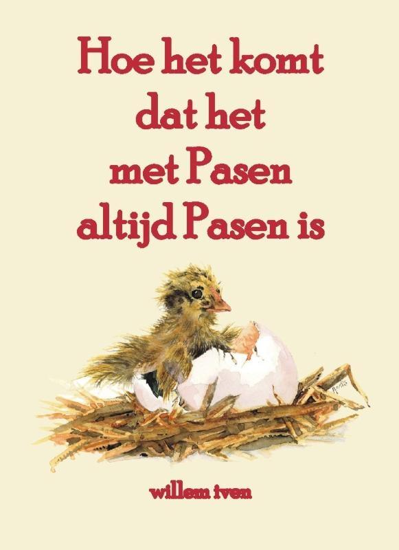Willem Iven,Hoe het komt dat het met Pasen altijd Pasen is