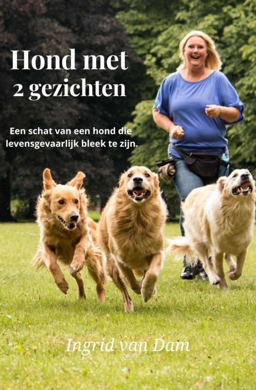 Ingrid van Dam,Hond met 2 gezichten