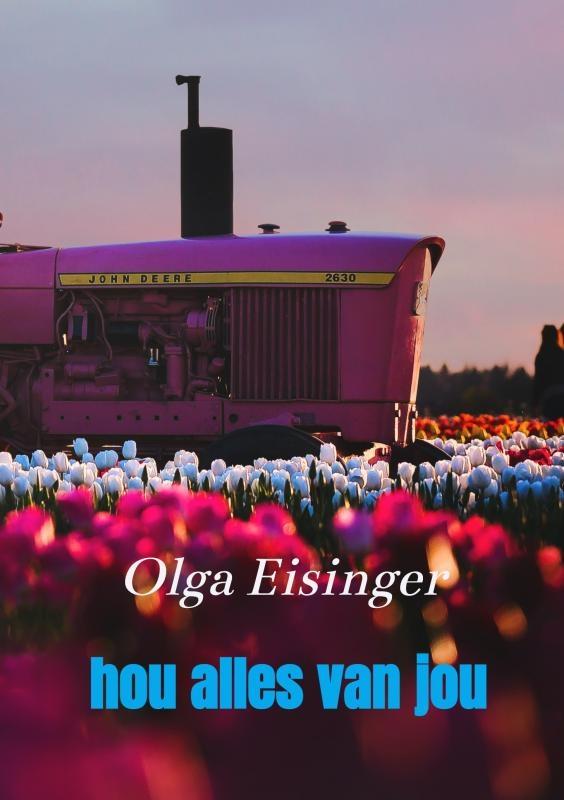 Olga Eisinger,hou alles van jou