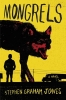 <b>Jones, Stephen Graham</b>,Mongrels