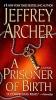 Archer, Jeffrey,A Prisoner of Birth