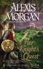 Morgan, Alexis,Her Knight`s Quest