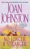 Johnston, Joan,No Longer A Stranger