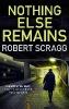 Robert Scragg,Nothing Else Remains