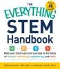 Sawah, Rihab,   Clark, Anthony, Ph.D.,The Everything STEM Handbook