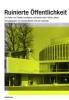 Ruinierte Öffentlichkeit,Zur Politik von Theater, Architektur und Kunst in den 1950er Jahren