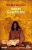 Fiechtner, Urs M.,Annas Geschichte