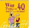 Kernbach, Michael,Geschafft! Was Frau mit 40 nicht mehr tun muss!