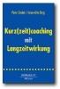 Szabó, Peter,Kurz(zeit)coaching mit Langzeitwirkung