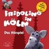 ,Fridolino in Köln (Hörspiel-CD mit Musik)