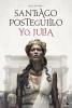 <b>Santiago Posteguillo</b>,Yo Julia