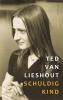 Ted van Lieshout,Schuldig kind