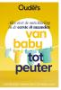 <b>Ouders van Nu</b>,Van baby tot peuter