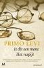 <b>Primo  Levi</b>,Is dit een mens & Het respijt