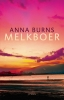 <b>Anna  Burns</b>,Melkboer