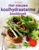 <b>Laura  Lamont</b>,Het nieuwe koolhydraatarme kookboek