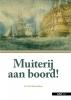 <b>Jos de Bremaeker</b>,Muiterij aan boord!