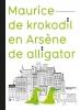 Delphine  Perret,Maurice de krokodil en Arsène de alligator