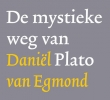 Daniel van Egmond,De mystieke weg van Plato