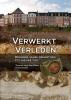 <b>Theo de Jong, Sem  Peters, Ivo  Vossen</b>,Verwerkt verleden