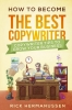 <b>Rick  Hermanussen</b>,How to become the best Copywriter
