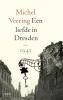 <b>Michel  Veering</b>,Een liefde in Dresden