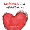 Gary  Chapman,Liefdevol met de vijf liefdestalen