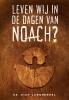 <b>Dick  Langhenkel</b>,Leven wij in de dagen van Noach?