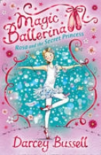 Bussell, Darcey Rosa and the Secret Princess