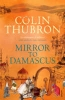 Thubron, COLIN,Mirror to Damascus