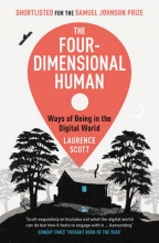 Laurence Scott The Four-Dimensional Human