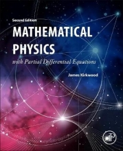 James (Professor of Mathematical Sciences, Sweet Briar College, Sweet Briar, VA, USA) Kirkwood Mathematical Physics with Partial Differential Equations