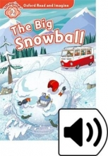 Shipton, Paul Oxford Read and Imagine: Level 2. The Big Snowball Audio Pack