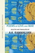 A. K. Ramanujan Poems of Love and War