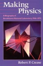 Robert Crease Making Physics