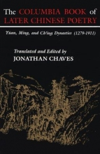 Chaves, Jonathan The Columbia Book of Later Chinese Poetry