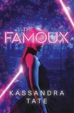 Kassandra Tate, The Famoux