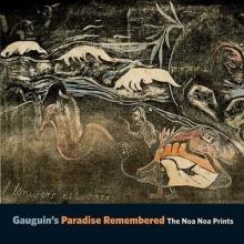 Wright, Alastair Gauguin`s Paradise Remembered - The Noa Noa Prints
