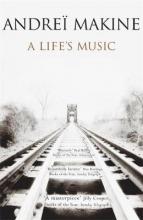 Andrei Makine,   Geoffrey Strachan A Life`s Music