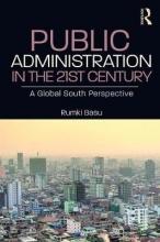 Rumki (Jamia Millia Islamia, New Delhi, India) Basu Public Administration in the 21st Century
