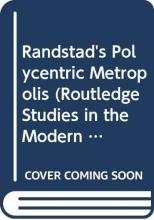 Randstad`s Polycentric Metropolis