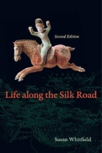 Susan Whitfield Life along the Silk Road