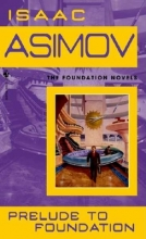 Asimov, Isaac Prelude to Foundation